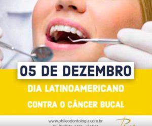 Dia 05 de Dezembro – Dia Latino-Americano Contra o Câncer de Boca
